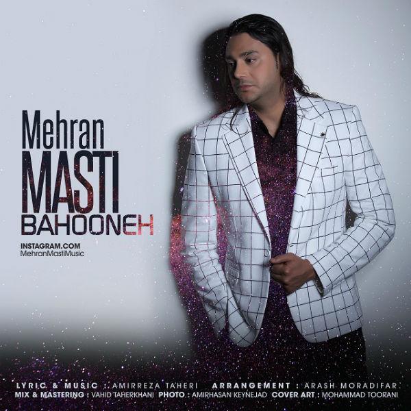 Mehran Masti – Bahooneh