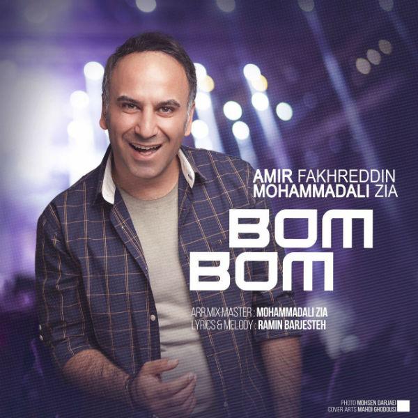 Amir Fakhreddin – Bom Bom (Ft Mohammadali Zia)