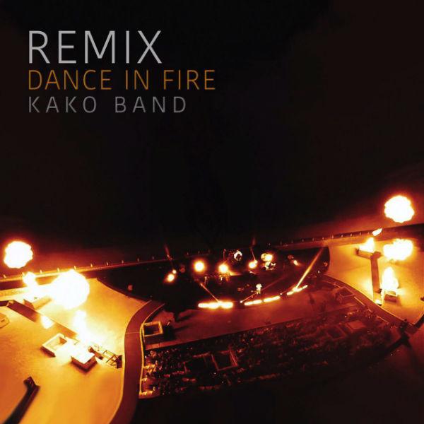 Kako Band – Dance In Fire (Remix)