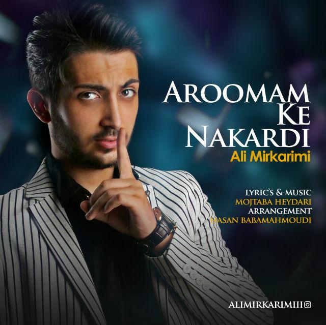 Ali Mirkarimi – Aroomam Ke Nakardi
