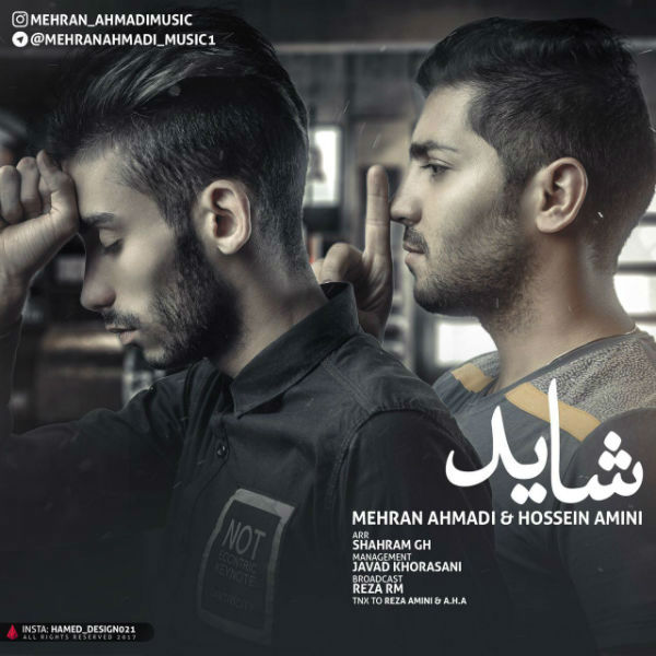 Mehran Ahmadi – Shayad (Ft Hossein Amini)