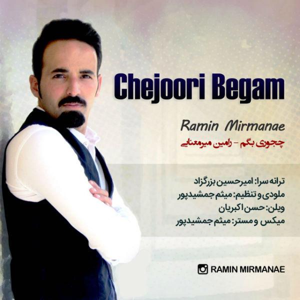 Ramin Mirmanae – CheJoori Begam