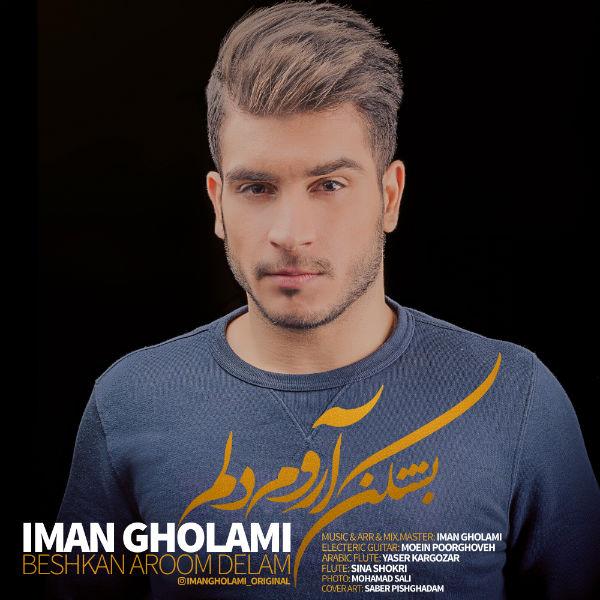 Iman Gholami – Beshkan Aroom Delam