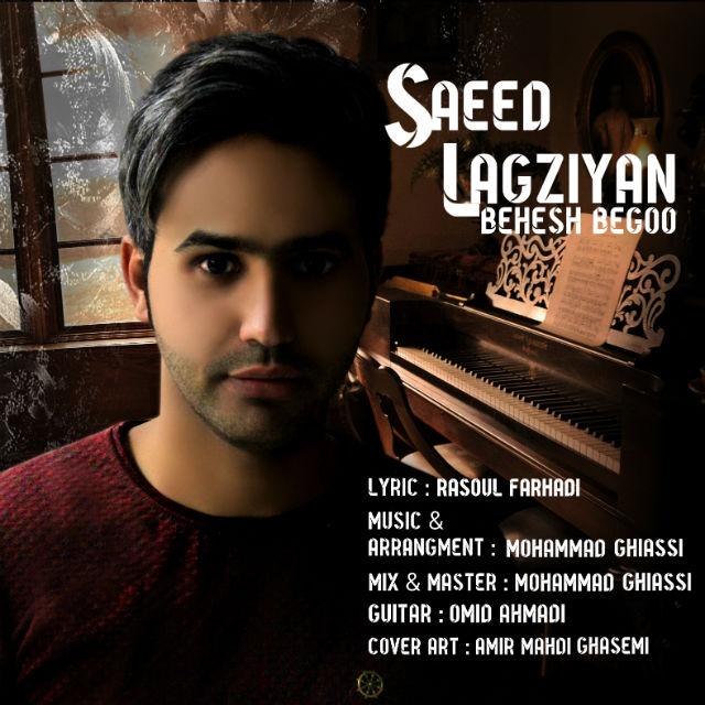 Saeed Lagziyan – Behesh Begoo