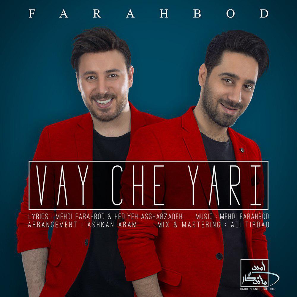 Farahbod – Vay Che Yari