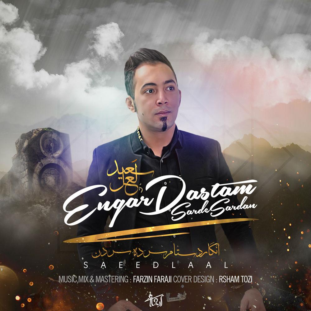 Saeed Laal – Engar Dastam Sarde Sardan