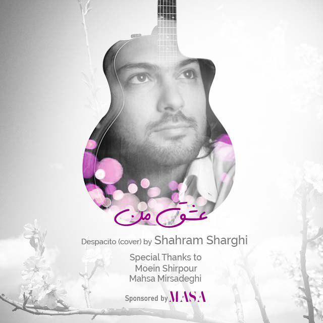 Shahram Sharghi – Eshghe Man (Despacito Cover)