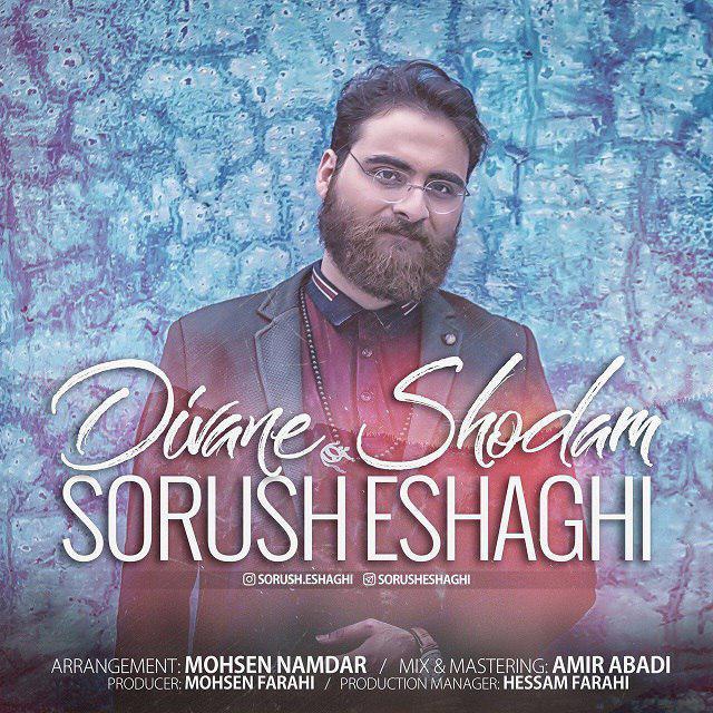 Sorush Eshaghi – Divane Shodam