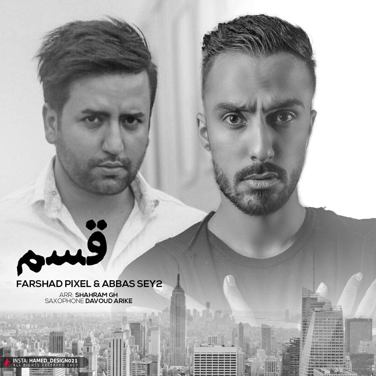 Farshad Pixel And Abbas Sey2 – Ghasam