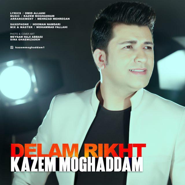 Kazem Moghaddam – Delam Rikht