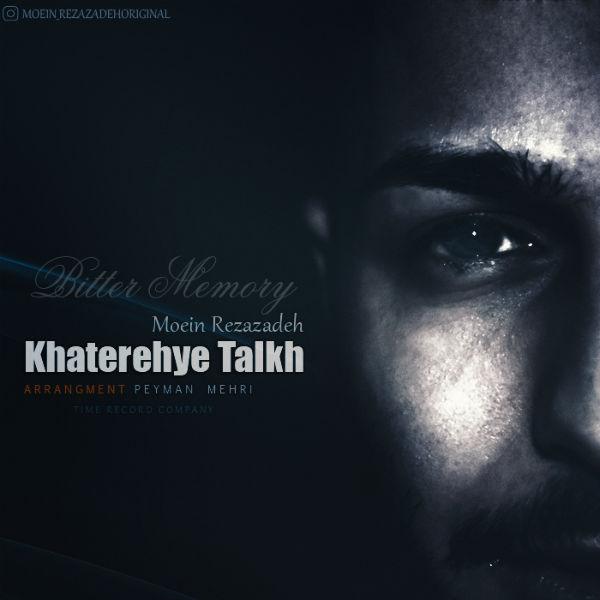 Moein Rezazadeh – Khaterehye Talkh