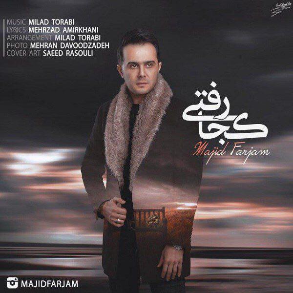Majid Farjam – Koja Rafti