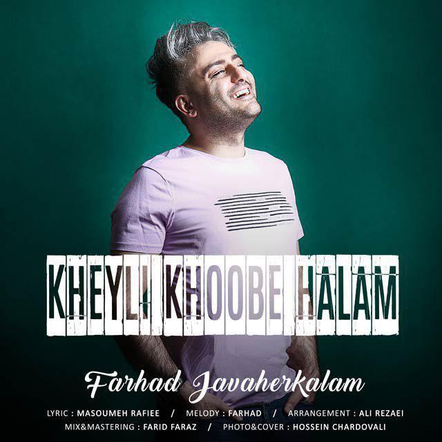Farhad Javaher Kalam – Kheyli Khoobe Halam