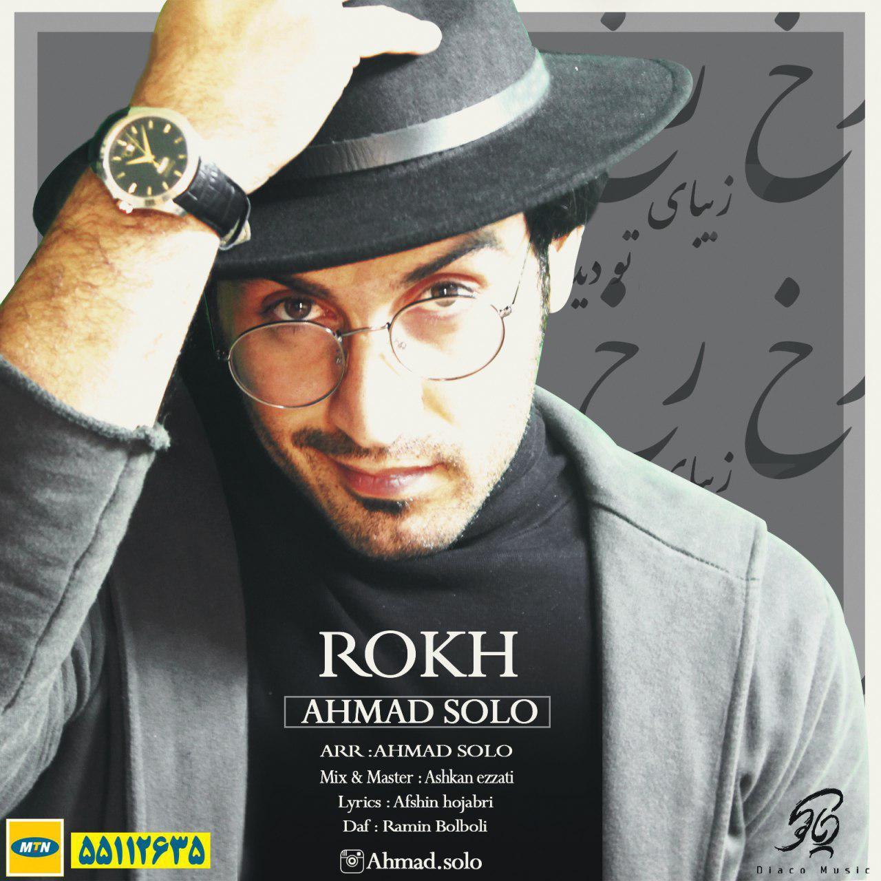 Ahmad Solo – Rokh