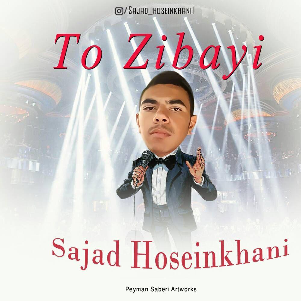 Sajad Hoseinkhani – To Zibayi