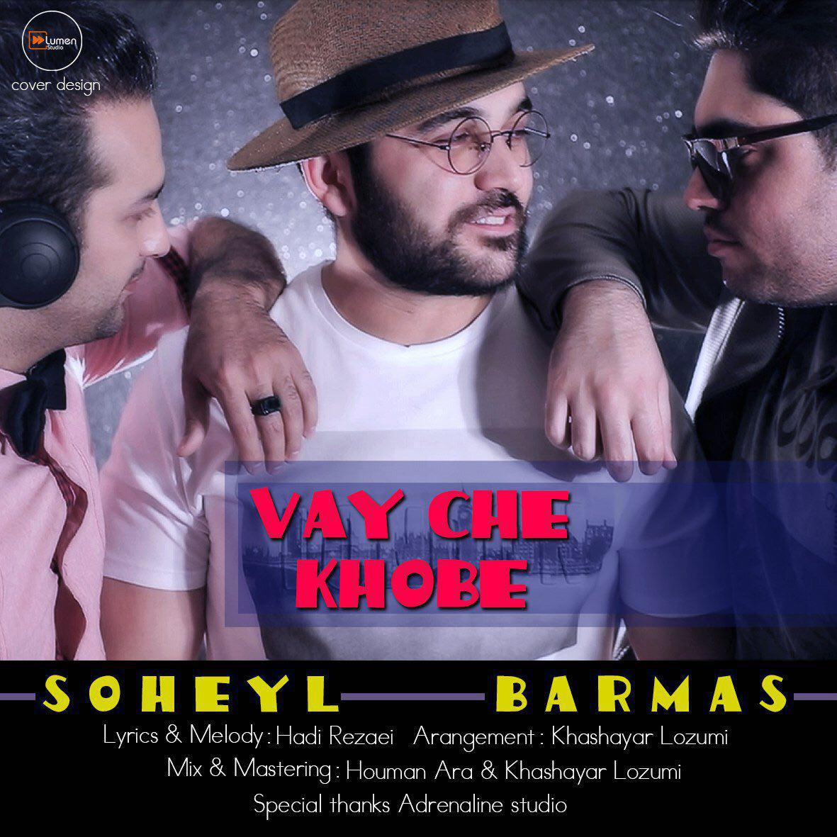 Soheil Barmas – Vay Che Khobeh