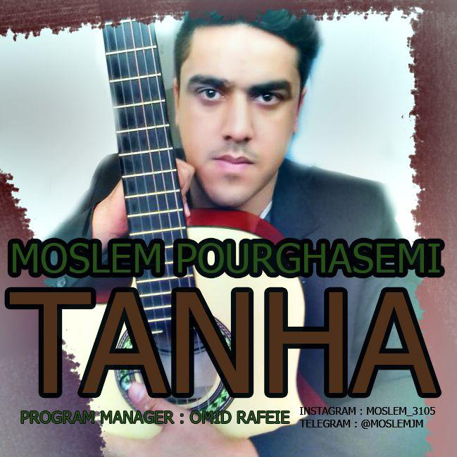 Moslem Pourghasemi – Tanha