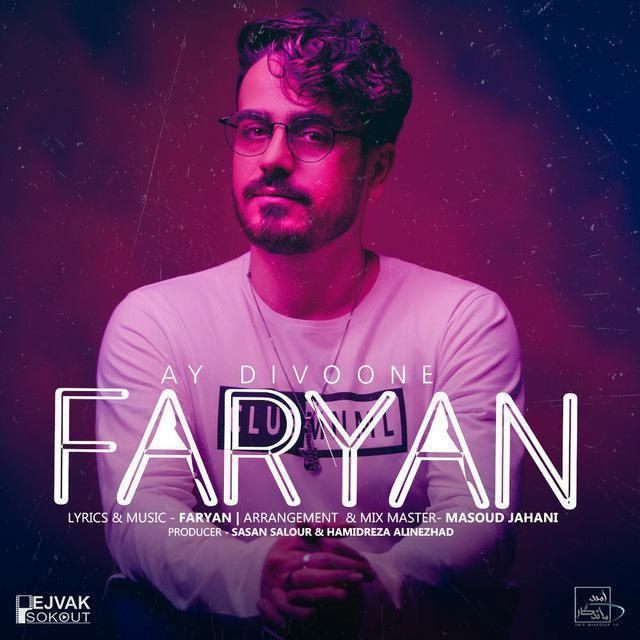 Faryan – Ay Divooneh