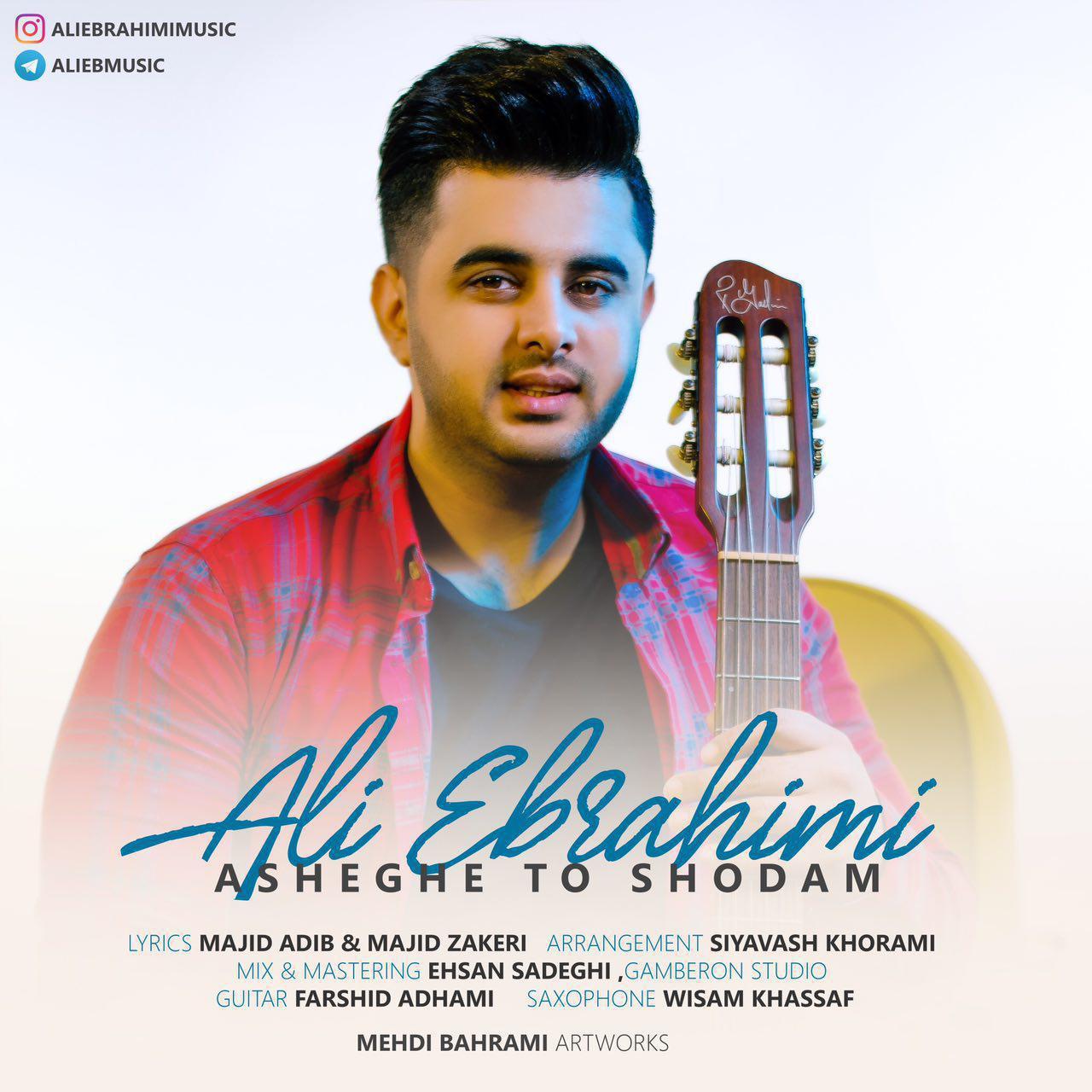 Ali Ebrahimi – Asheghe To Shodam