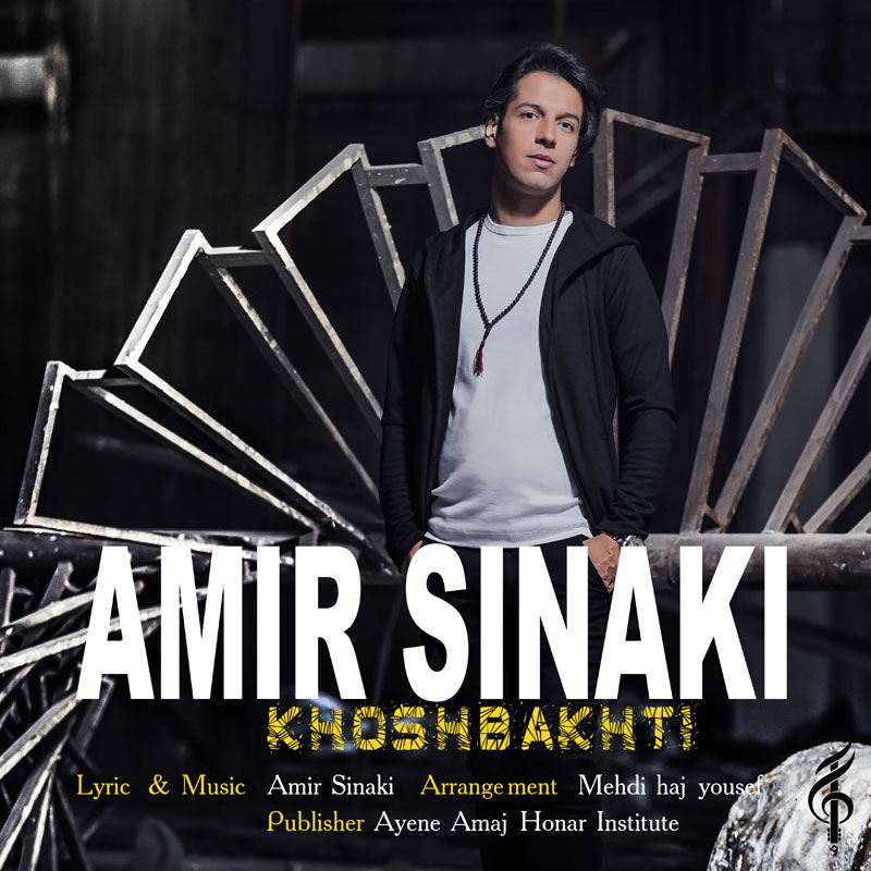 Amir Sinaki – Khoshbakhti
