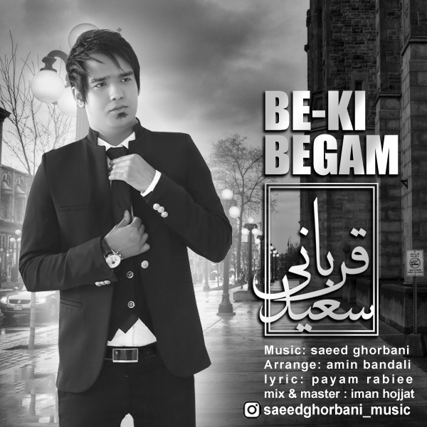 Saeed Ghorbani – Be Ki Begam