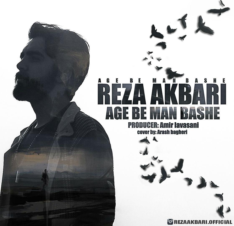 Reza Akbari – Age Be Man Bashe