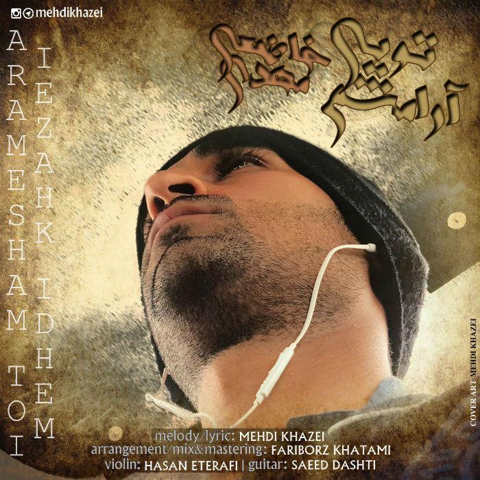 Mehdi Khazei – Aramesham Toi