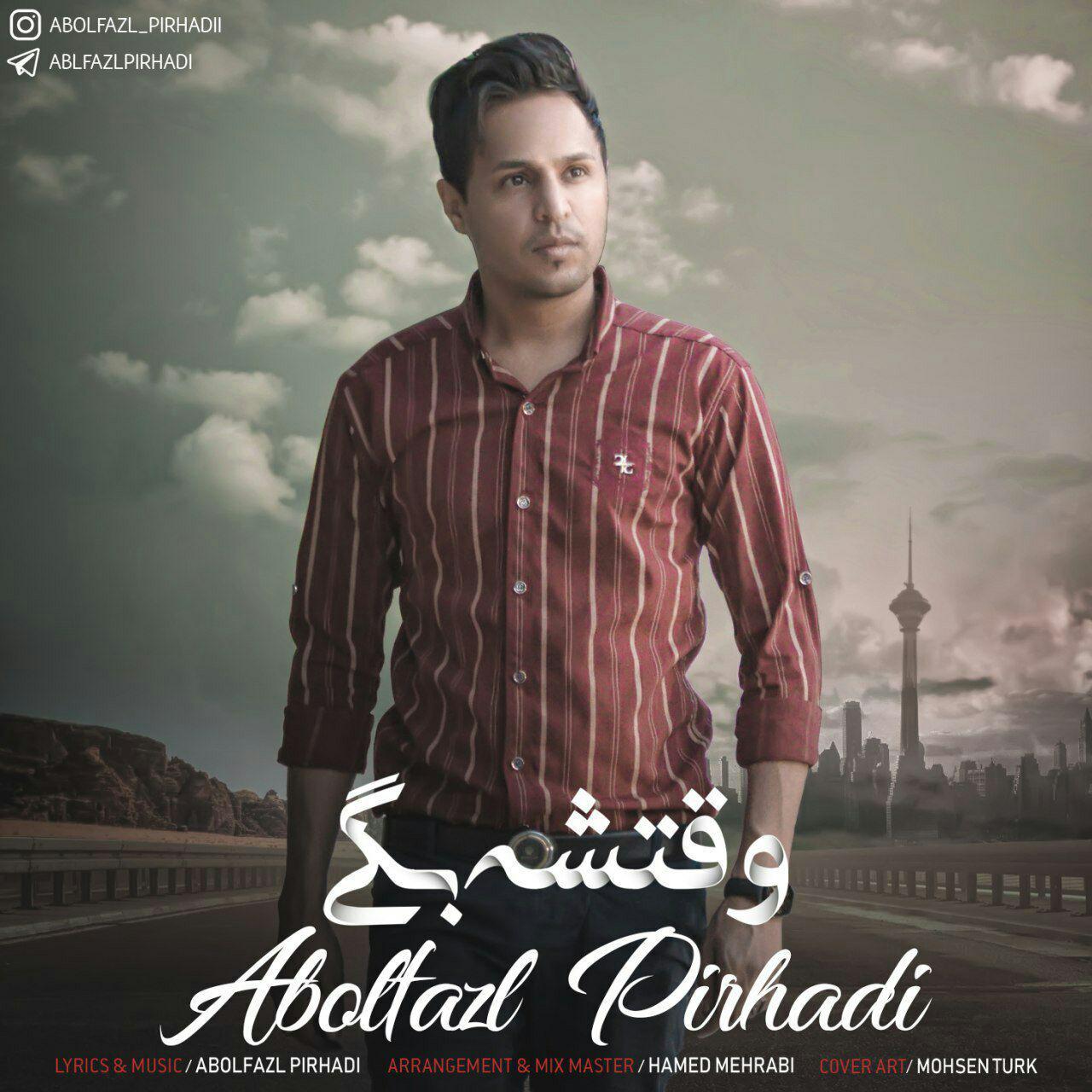 Abolfazl Pirhadi – Vaghteshe Begi