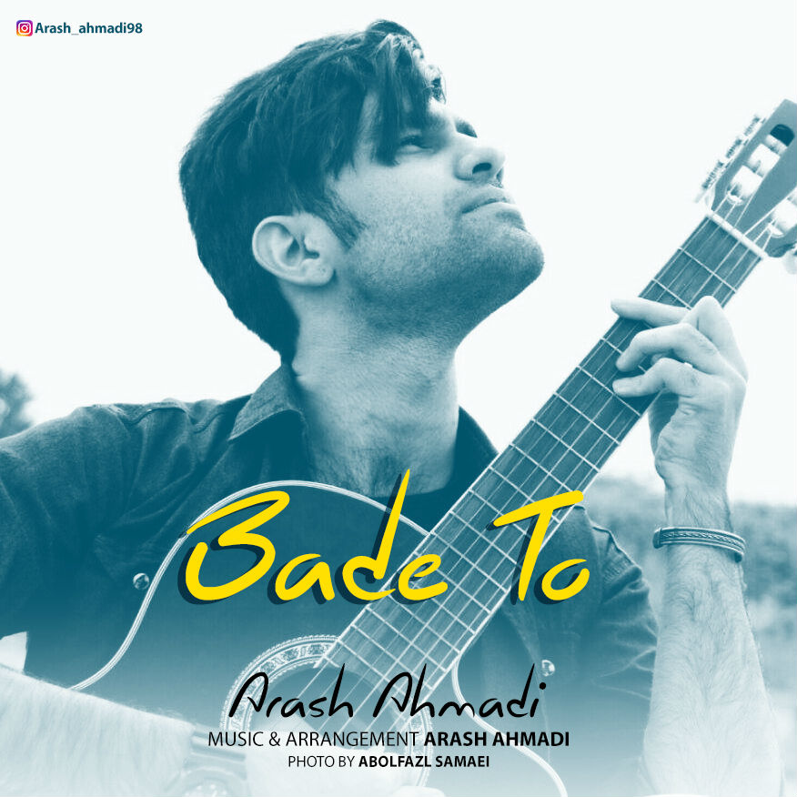 Arash Ahmadi – Bade To