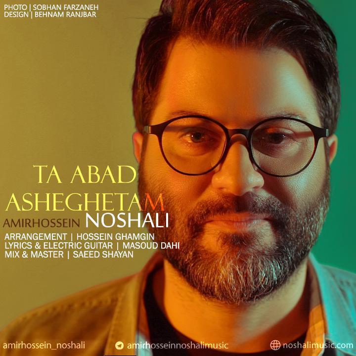 Amirhossein Noshali – Ta Abad Asheghetam