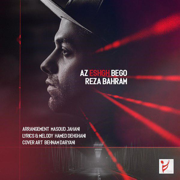 Reza Bahram – Az Eshgh Bego