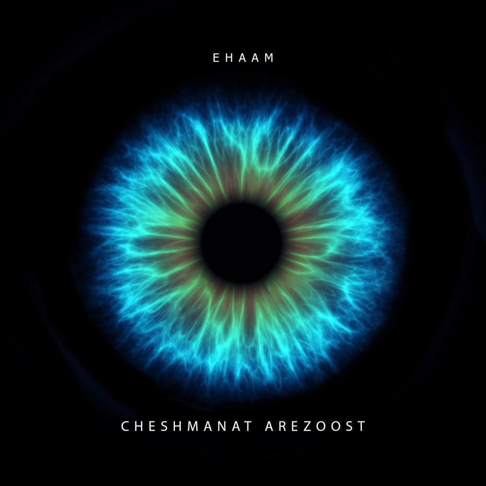 Ehaam – Cheshmanat Arezoost