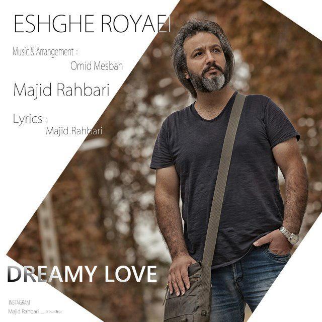 Majid Rahbari – Eshghe Royaei