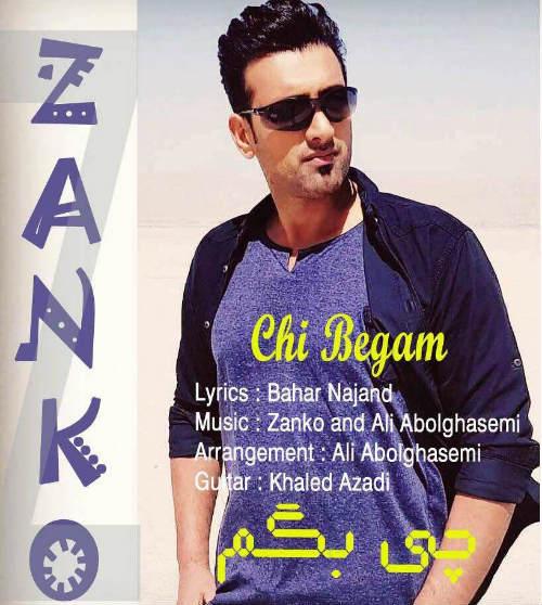 Zanko – Chi Begam