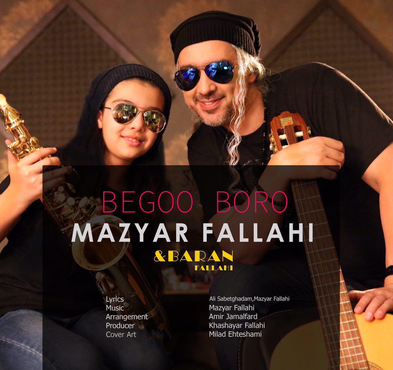 Mazyar Fallahi – Begoo Boro (Ft Baran Fallahi)