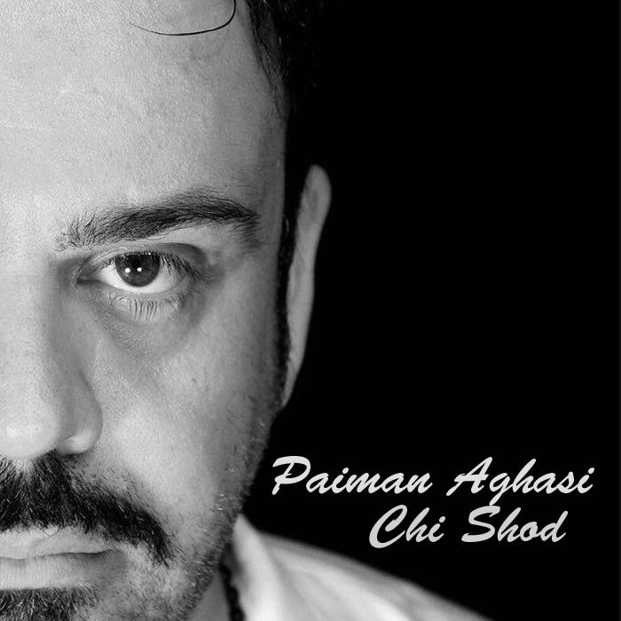 Paiman Aghasi – Chi Shod