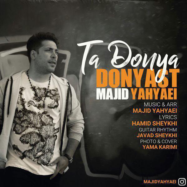 Majid Yahyaei – Ta Donya Donyast