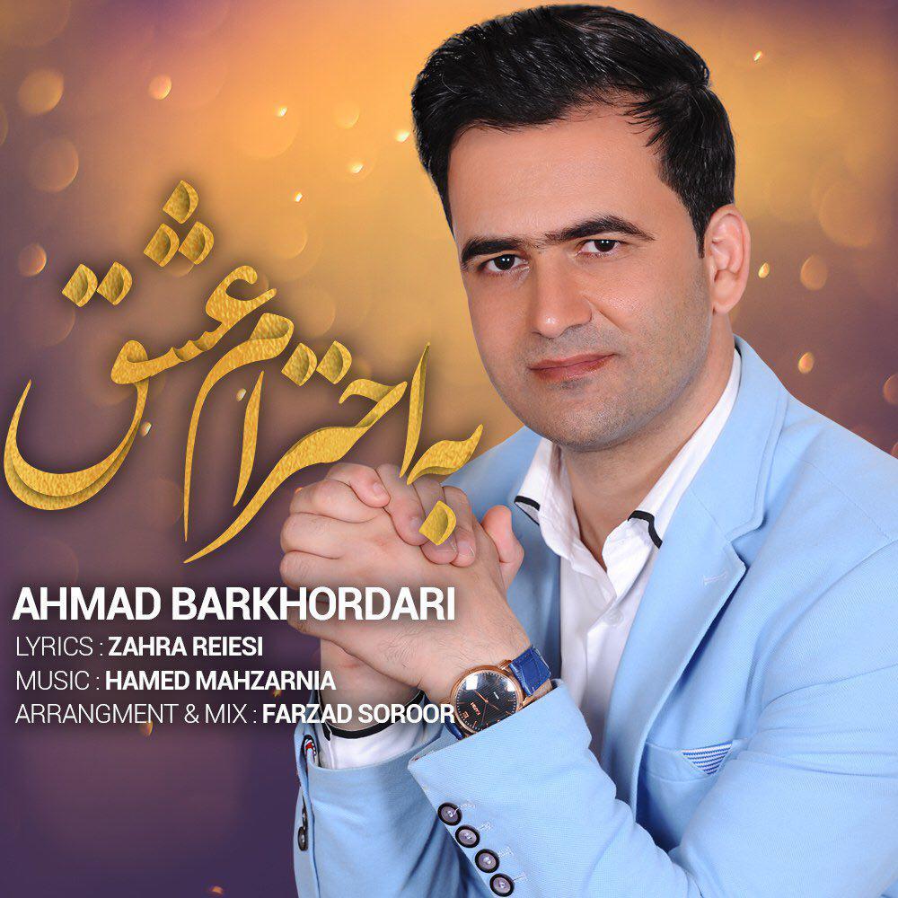 Ahmad Barkhordari – Be Ehterame Eshgh