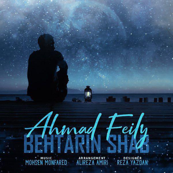 Ahmad Feily – Behtarin Shab