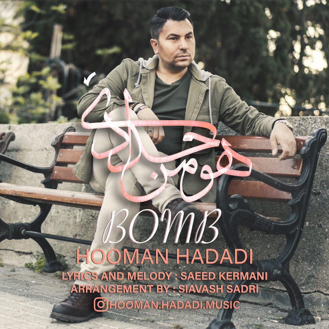 Hooman Hadadi – Bomb