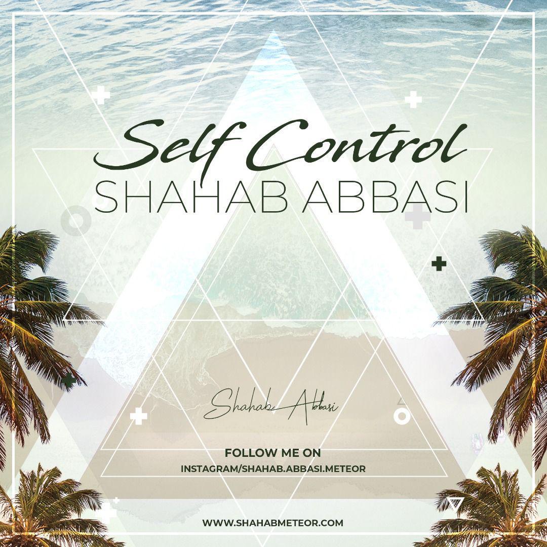Shahab Abbasi – Self Control