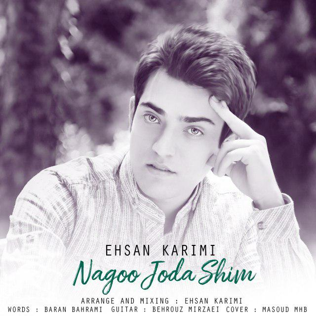 Ehsan Karimi – Nagoo Joda Shim