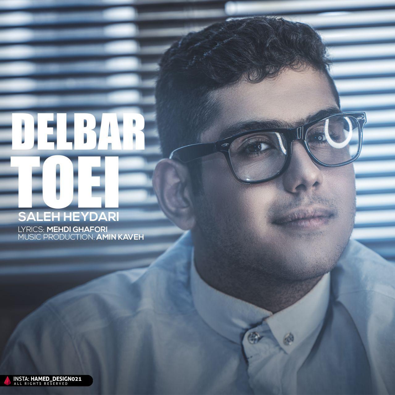 Saleh Heydari – Delbar Toeei