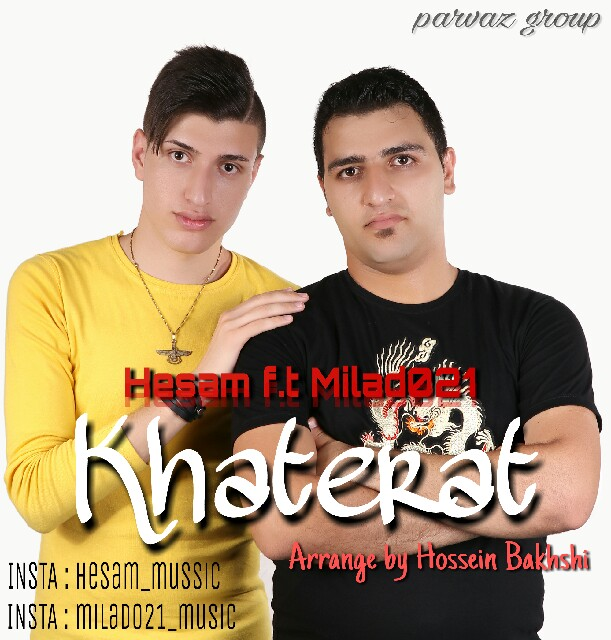 Hesam – Khaterat (Ft Milad 021)
