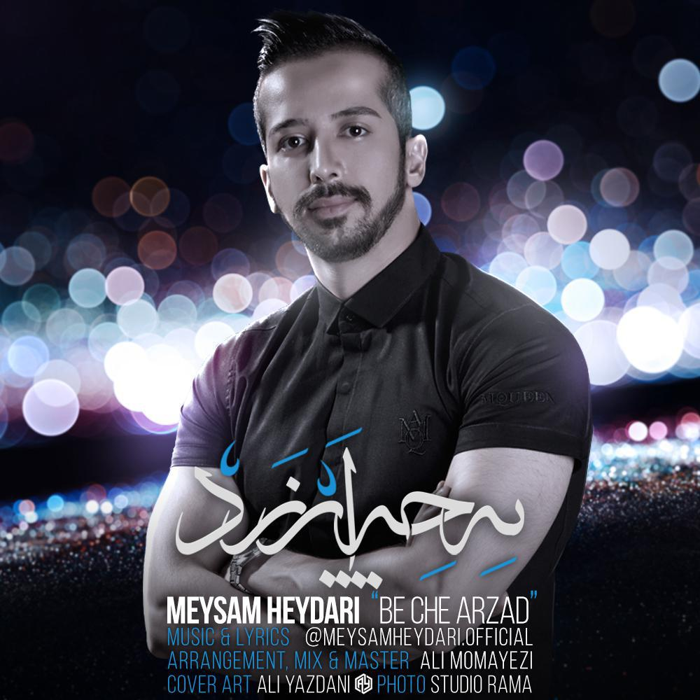 Meysam Heydari – Be Che Arzad