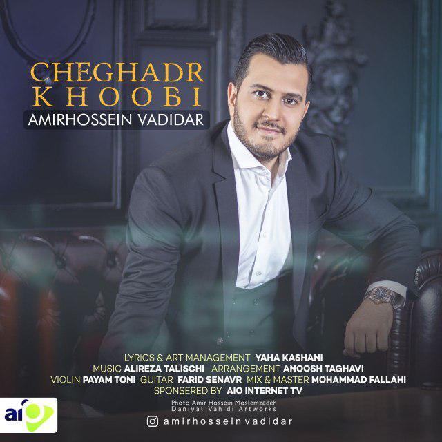 Amirhossein Vadidar – Cheghadr Khoobi