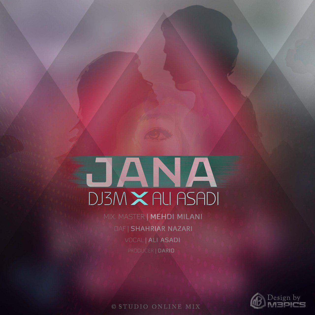 DJ3M – Jana (Ft Ali Asadi)