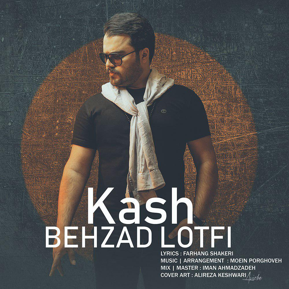 Behzad Lotfi – Kash