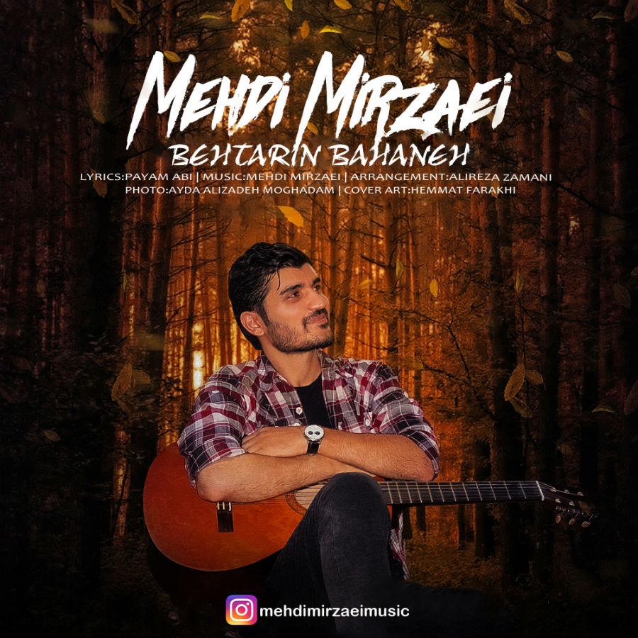 Mehdi Mirzaei – Behtarin Bahaneh