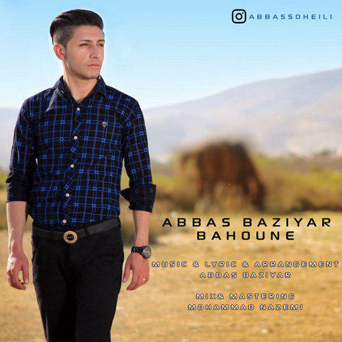 Abbas Baziyar – Bahoune
